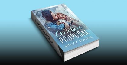 The Christmas Proposal by Miley Maine