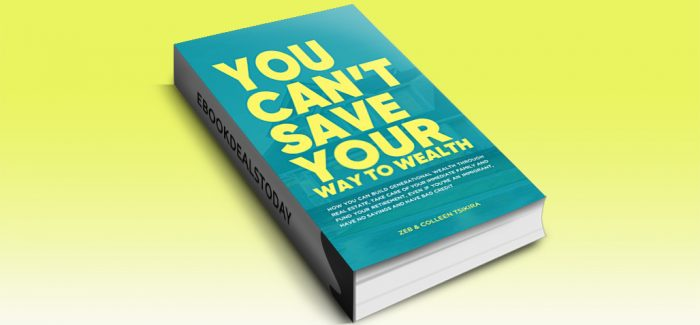You Can't Save Your Way to Wealth by Zeb Tsikira & Colleen Tsikira