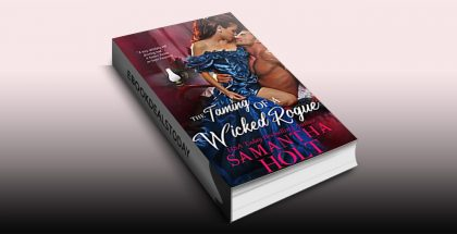 The Taming of a Wicked Rogue by Samantha Holt
