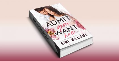 Admit You Want Me by Ajme Williams