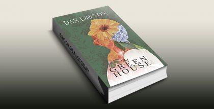 The Green House by Dan Lawton