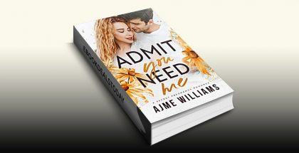 Admit You Need Me by Ajme Williams