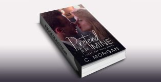 Pretend To Be Mine by C. Morgan