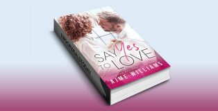 Say Yes To Love by Ajme Williams