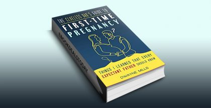 The Clueless Dad's Guide to First-time Pregnancy by Dwayne Mills