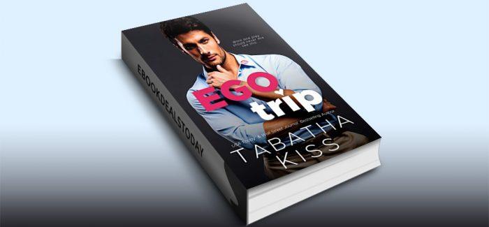 Ego Trip by Tabatha Kiss