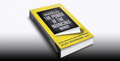 Harness the Power of the Invincible Mind by Alex Neumann