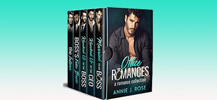 Office Romances: A Romance Collection by Annie J. Rose