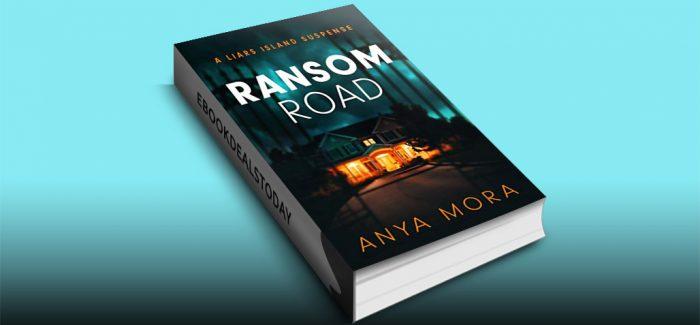 Ransom Road by Anya Mora