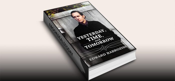 Yesterday, TIME, and Tomorrow by Edward Rabroziss