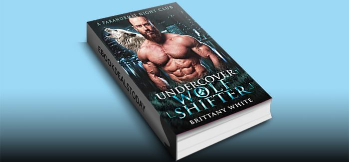 Undercover Wolf Shifter by Brittany White