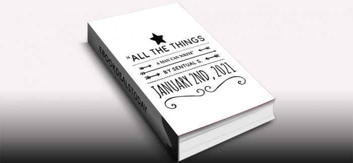All The Things A Man Can Write by Sentual Strong