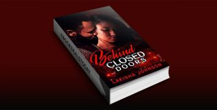 Behind Closed Doors by Lakisha Johnson