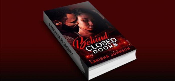 Behind Closed Doors by Lakisha Johnson