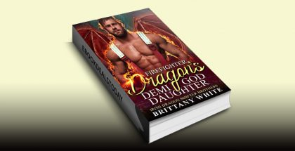 Firefighter Dragon's Demi-God Daughter by Brittany White