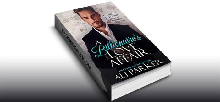 A Billionaire's Love Affair by Ali Parker