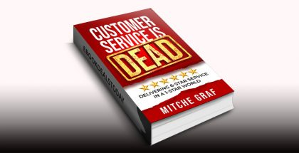 Customer Service Is DEAD by Mitche Graf