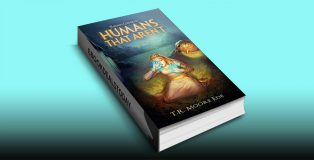 Humans that Aren't by TR Moore Ede