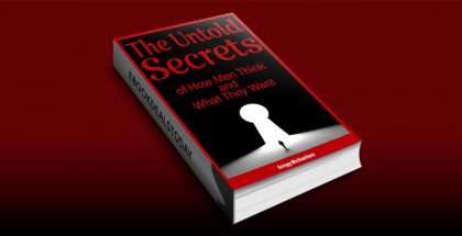 The Untold Secrets of How Men Think and What They Want by Gregg Michaelsen