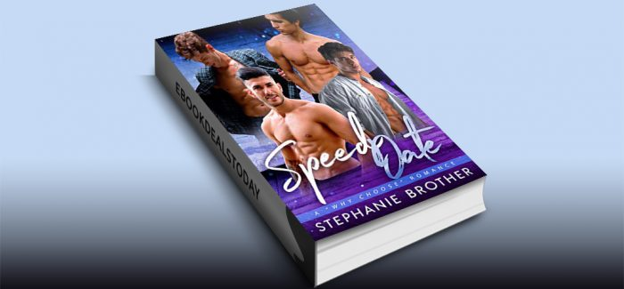 Speed Date: A Why Choose Romance (Dating) by Stephanie Brother
