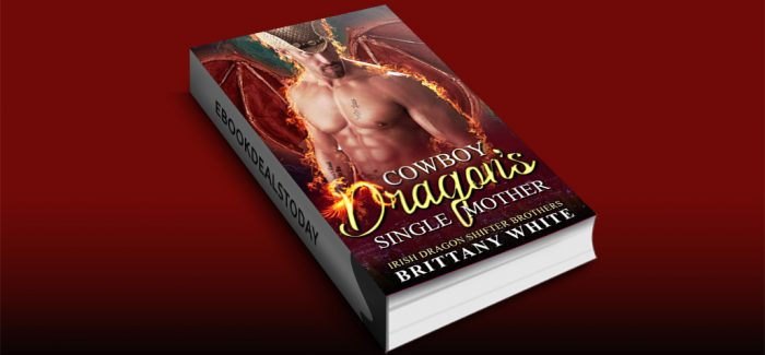 Cowboy Dragon's Single Mother by Brittany White