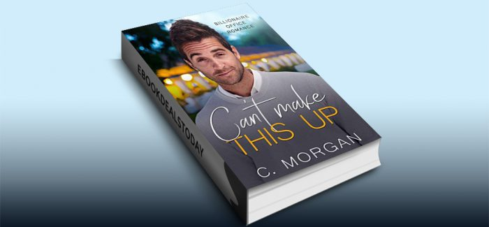 Can't Make This Up by C. Morgan