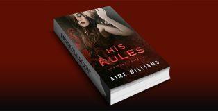 His Rules: A Secret Pregnancy Office Romance by Ajme Williams