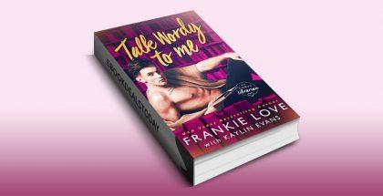 Talk Wordy To Me by Frankie Love