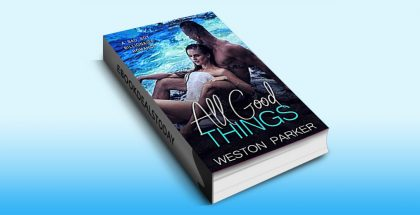 All Good Things by Weston Parker