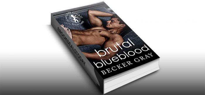 Brutal Blueblood by Becker Gray