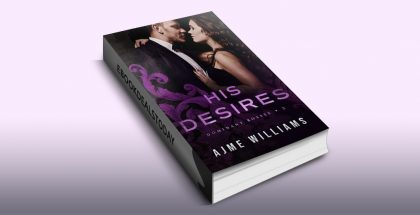 His Desires (Dominant Bosses, Book 2) by Ajme Williams