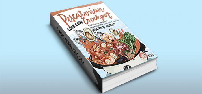 Pescatarian Crockpot Cookbook by Martha D'Angelo