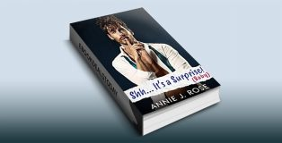 Shh... It's a Surprise! by Annie J. Rose