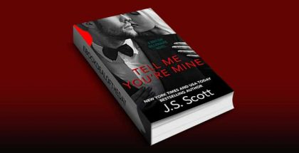 Tell Me You're Mine: The British Billionaires by J. S. Scott