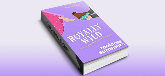 Royally Wild by Melanie Summers