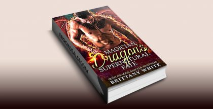 Magician Dragon's Supernatural Fate by Brittany White