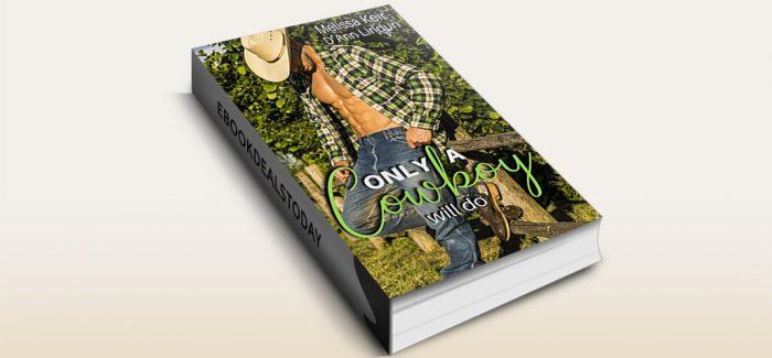 Only a Cowboy Will Do by Melissa Keir; D'Ann Lindun