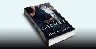 His Secret by Ajme Williams