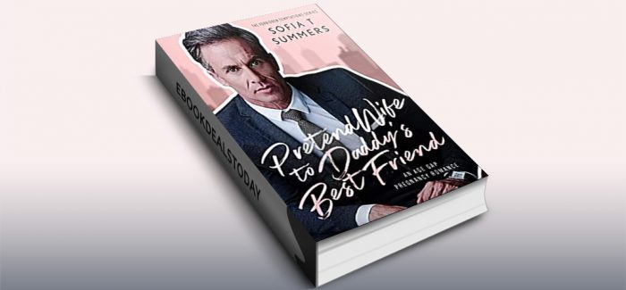 Pretend Wife to Daddy's Best Friend by Sofia T Summers