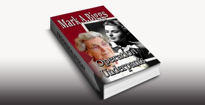 Operation Underpants by Mark A Biggs