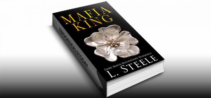 Mafia King: Dark Mafia Billionaire Romance by L. Steele