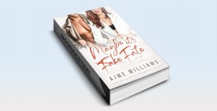 Maybe It's Fate by Ajme Williams