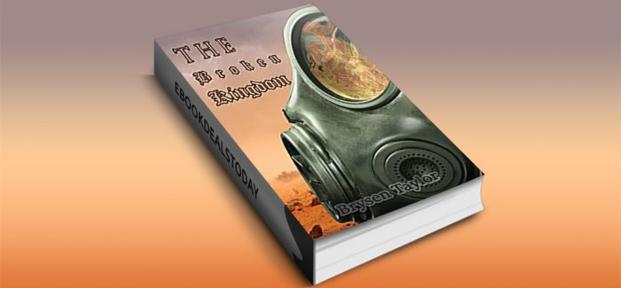 The Broken Kingdom, Book 1 by Brysen Taylor