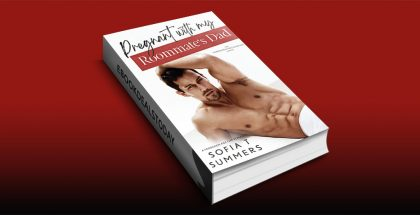 Pregnant with My Roommate's Dad by Sofia T Summers