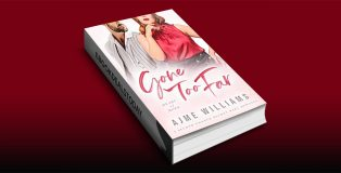Gone Too Far (Heart of Hope) by Ajme Williams
