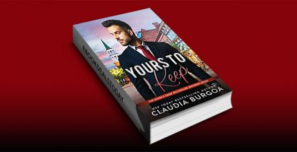 Yours to Keep, Book 6 by Claudia Burgoa