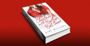 Christmas with Brother's Best Friend by Ajme Williams