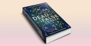 The Dead of False Creek, Book 1 by Sarah M Stephen