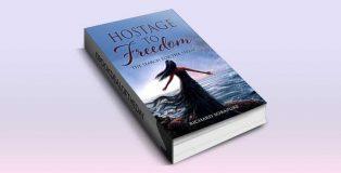 HOSTAGE TO FREEDOM by Richard Sorapure
